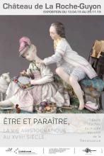 Affiche Etre et paraitre, la vie aristocratique au XVIIIe siècle, La Roche-Guyon